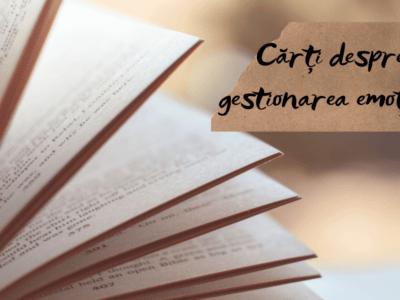 Listă utilă de cărți despre cunoașterea și gestionarea emoțiilor