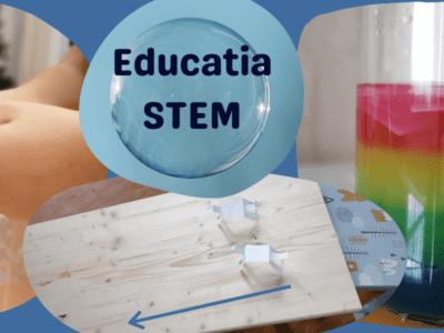 Ce este educația STEM și ce beneficii are?